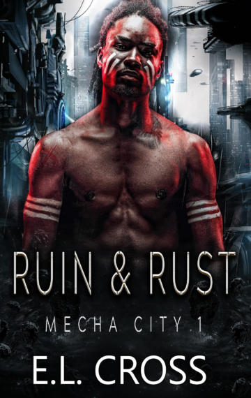 Ruin & Rust (Mecha City 1)